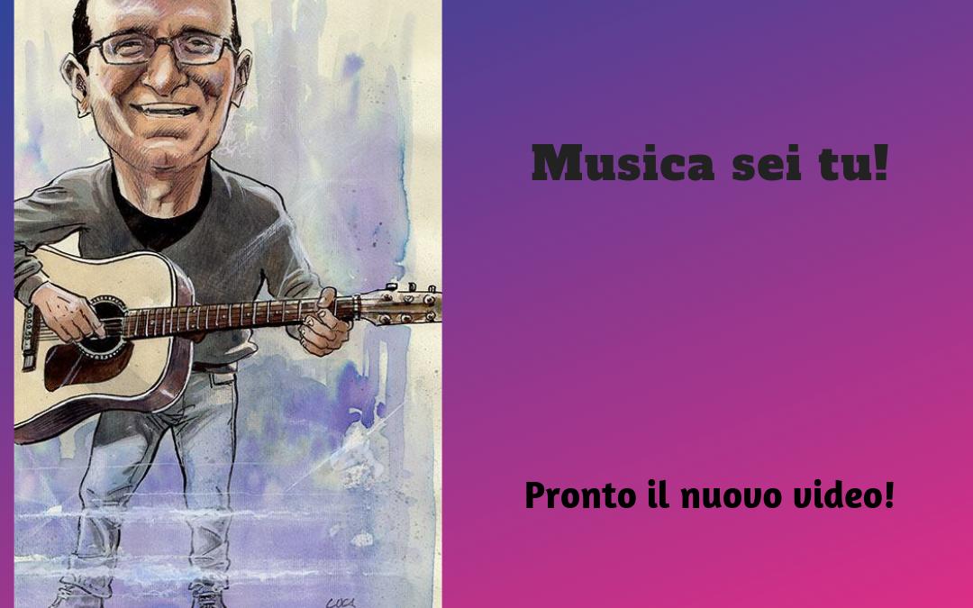 Musica sei tu il nuovo video